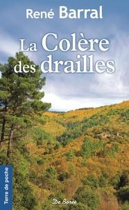 René Barral - La colère des drailles.