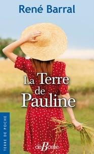 René Barral - La terre de Pauline.