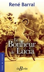 René Barral - Le bonheur de Lucia.