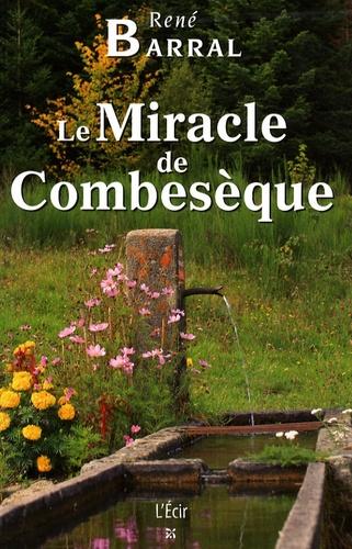 René Barral - Le Miracle de Combesèque.