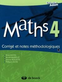 René Bastin et Benoît Baudelet - Maths 4 - Corrigé et notes méthodologiques.