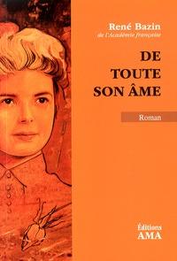 René Bazin - De toute son âme.
