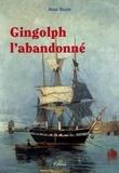 René Bazin - Gingolph l'abandonné.
