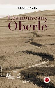 René Bazin - Les Nouveaux Oberlé.