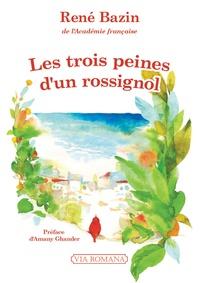 René Bazin - Les trois peines d´un rossignol.