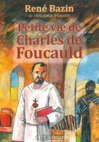 René Bazin - Petite vie de Charles de Foucauld.