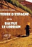 René Bazin - Terre d'Espagne (suivi de Baltus le Lorrain) - édition intégrale.