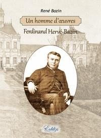René Bazin - Un homme d'œuvres, Ferdinand Hervé-Bazin.