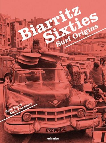 René Bégué et Alain Gardinier - Biarritz sixties - Surf origins.