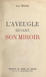 René Béhaine - L'aveugle devant son miroir.