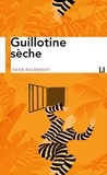René Belbenoit - Guillotine sèche.