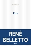 René Belletto - Etre.