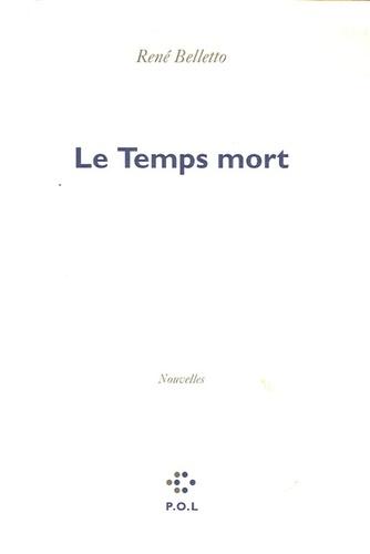 René Belletto - Le Temps mort.