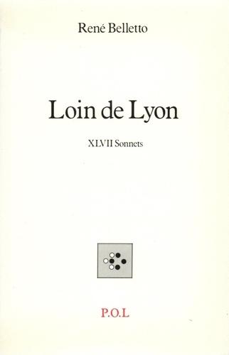 LOIN DE LYON - XLVII SONNETS