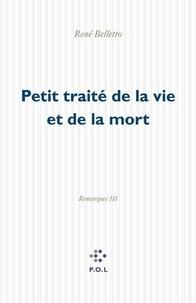 René Belletto - Petit traité de la vie et de la mort - Remarques III.