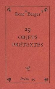 René Berger - 29 objets-prétextes.