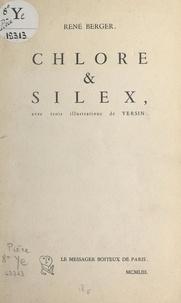 René Berger et  Yersin - Chlore et silex - Avec trois illustrations de Yersin.
