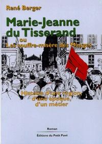 René Berger - Marie-Jeanne du Tisserand ou Les souffre-misère.