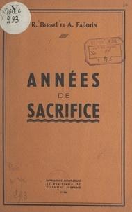 René Bernel et A. Fallotin - Années de sacrifice.