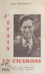 René Berthelot et René Flament - J'étais un cicérone.