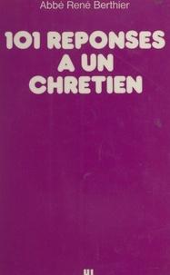René Berthier et Janine Alaux - 101 réponses à un chrétien.