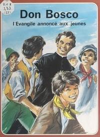 René Berthier et Alain D'Orange - Don Bosco - L'Évangile annoncé aux jeunes.