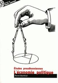 René Berthier - Etudes proudhoniennes - Tome 1, L'économie politique.