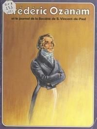 René Berthier et Marie Laporte - Frédéric Ozanam et le journal de la Société de Saint-Vincent-de-Paul.