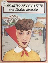 René Berthier et Marie-Hélène Sigaut - Les artisans de la fête avec Eugénie Bonnefois.