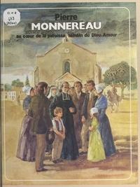 René Berthier et  Religieuses des Sacré-Cœurs di - Pierre Monnereau - Au cœur de la paroisse, témoin du Dieu-Amour.