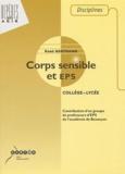 René Bertrand et  Collectif - Corps sensible et EPS. - Collège, lycée.