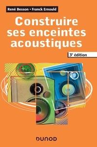 René Besson et Franck Ernould - Construire ses enceintes acoustiques - 3e éd..