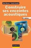 René Besson et Franck Ernould - Construire ses enceintes acoustiques. 3e édition.