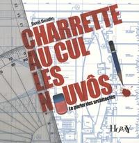 René Beudin - Charette au cul les nouvôs ! - Le parler des architectes.