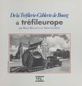 René Billouz et Alain Gilbert - De la Tréfilerie-Câblerie de Bourg à Tréfileurope.