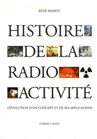 René Bimbot - Histoire de la radioactivité - L'évolution d'un concept et de ses applications.