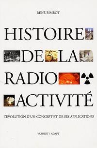 René Bimbot - Histoire de la Radioactivité - L'évolution d'un concept et des ses application.