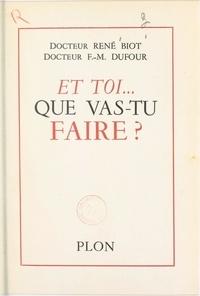 René Biot et François-Maurice Dufour - Et toi... que vas-tu faire ?.