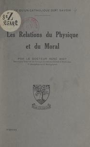 René Biot - Les relations du physique et du moral.