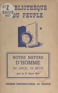 René Biot et François Perroux - Notre nature d'homme - Ni ange, ni bête.