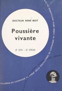 René Biot - Qu'est-ce que l'homme ? (3) - Poussière vivante.
