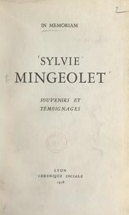 René Biot et M. Brisson - Sylvie Mingeolet, souvenirs et témoignages - Suivi de textes en prose, de poèmes et chansons de Sylvie Mingeolet.