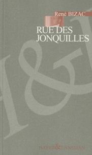 René Bizac - Rue des jonquilles - Suivi d'un regard sur la pièce par Thierry Blanc.