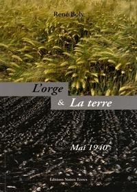 René Boly - L'orge & la terre - Mai 1940.