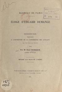 René Bondoux et  Ordre des Avocats - Éloge d'Edgard Demange - Discours prononcé à l'ouverture de la Conférence des avocats, le 14 janvier 1933.