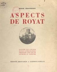 René Bonnefoy - Aspects de Royat - Illustré de 9 lithographies originales, ainsi que de lettrines et vignettes.