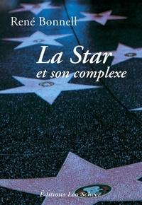René Bonnell - La Star et son complexe.