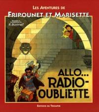 René Bonnet - Les aventures de Fripounet et Marisette  : Allo... radio-oubliette.