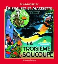 René Bonnet - Les aventures de Fripounet et Marisette  : La troisième soucoupe.