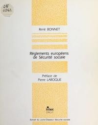René Bonnet - Règlements européens de sécurité sociale.
